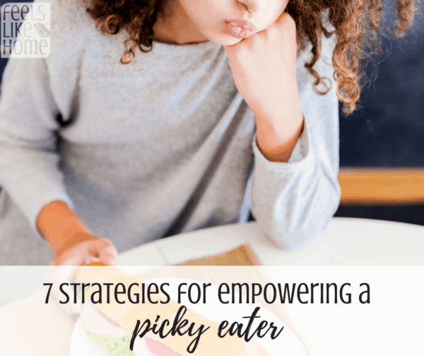 7 strategies for empowering a picky eater - Whether they're toddlers, preschoolers, older kids, or teens, picky eaters are a pain! Use these 7 tips and ideas to encourage healthy eating habits at dinner and all meals through the day.