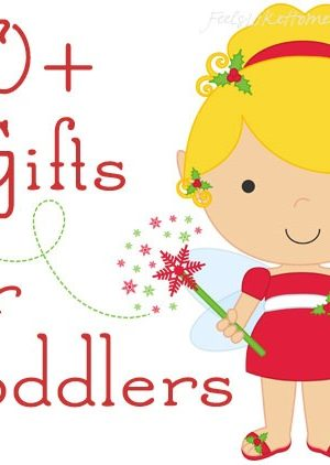 40+ gift suggestions for toddlers