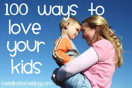 75 Ways to Love Your Kids