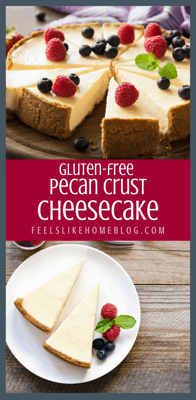 Pecan Crust Cheesecake (Gluten-Free)