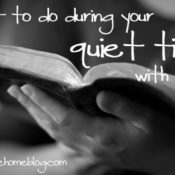 What To Do During Your Quiet Time with God – One Small Change