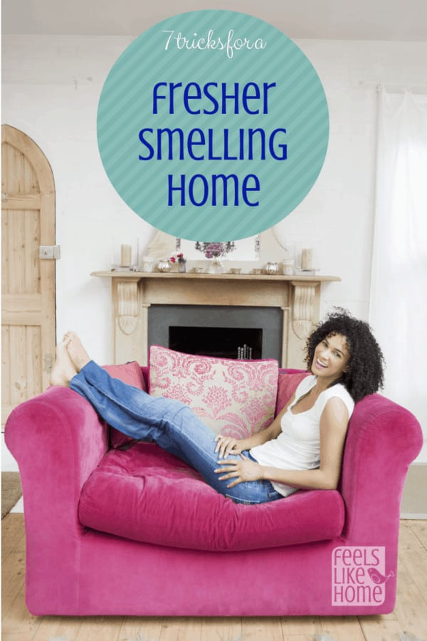 7 Tips for a Fresher Smelling Home