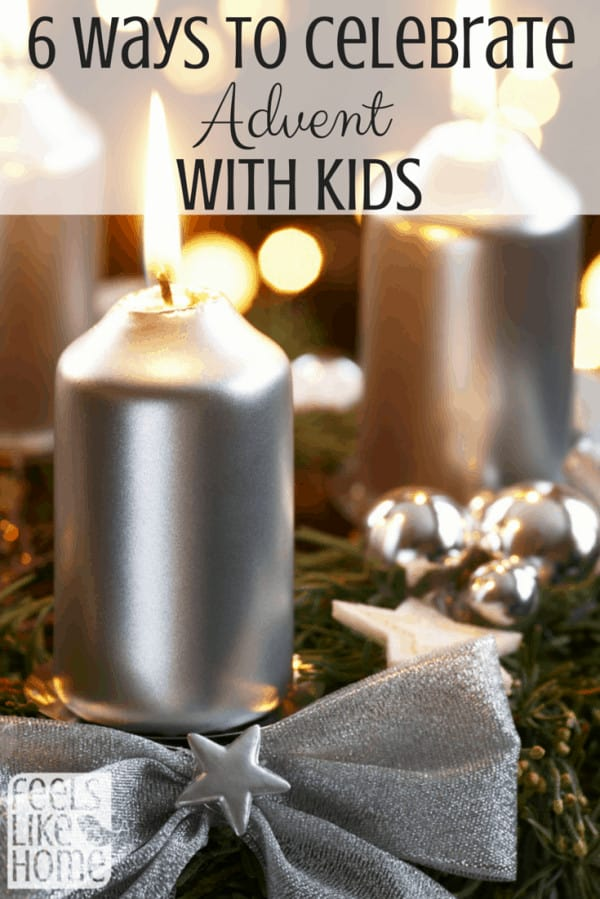 how to celebrate advent with kids - smart ideas from a mom and educator