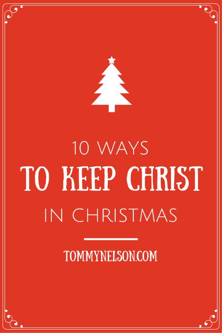 10 Ways To Keep Christ In Christmas Feels Like Home