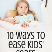10 Ways to Ease Kids' Fears