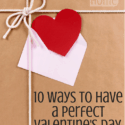 Valentine's Day can be a perfect holiday to celebrate your whole family! Everyone will find a way to make her kids feel special in this list!