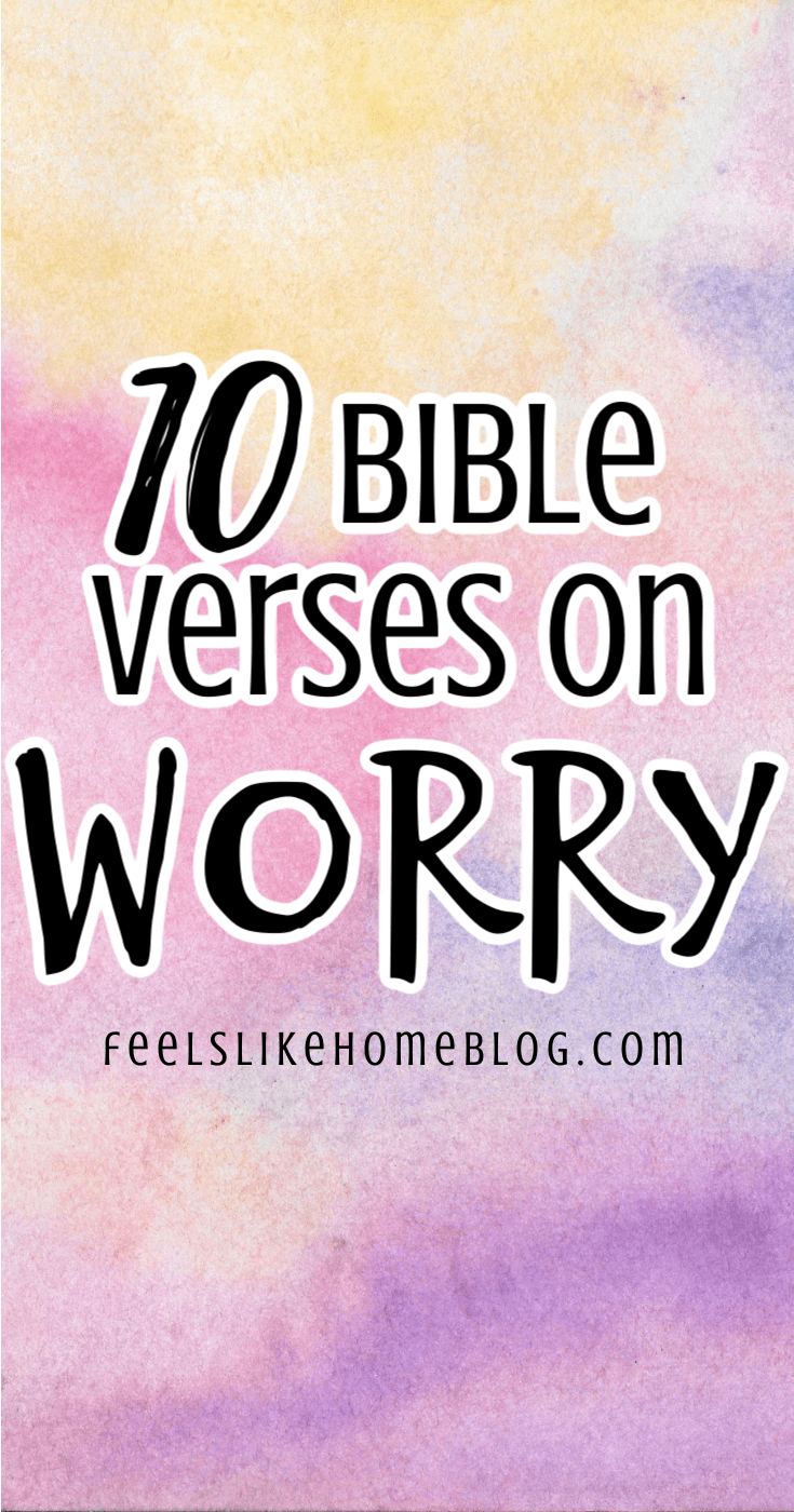 10 Bible Verses to Overcome Worry & Anxiety
