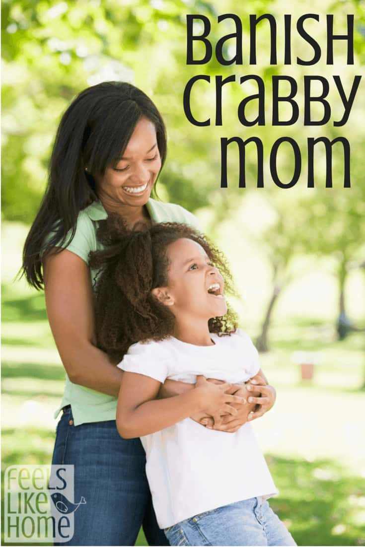 Banish Crabby Mom
