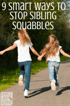 9 Smart Ways to End Sibling Squabbles