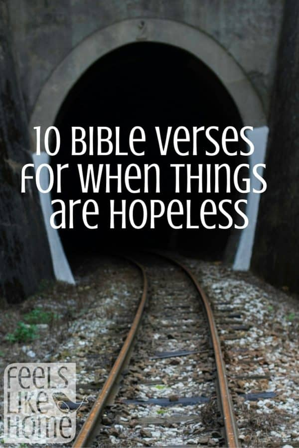 10 Bible verses for when things are hopeless and times are hard. Sometimes life feels hopeless and the future looks bleak. Here is what scripture says about those times in your life with words and truth from The Lord God and Jesus Christ. Don't give up. There is hope. Through prayer and faith, you can overcome this situation. Encouraging and inspirational scriptures for anxiety and depression.