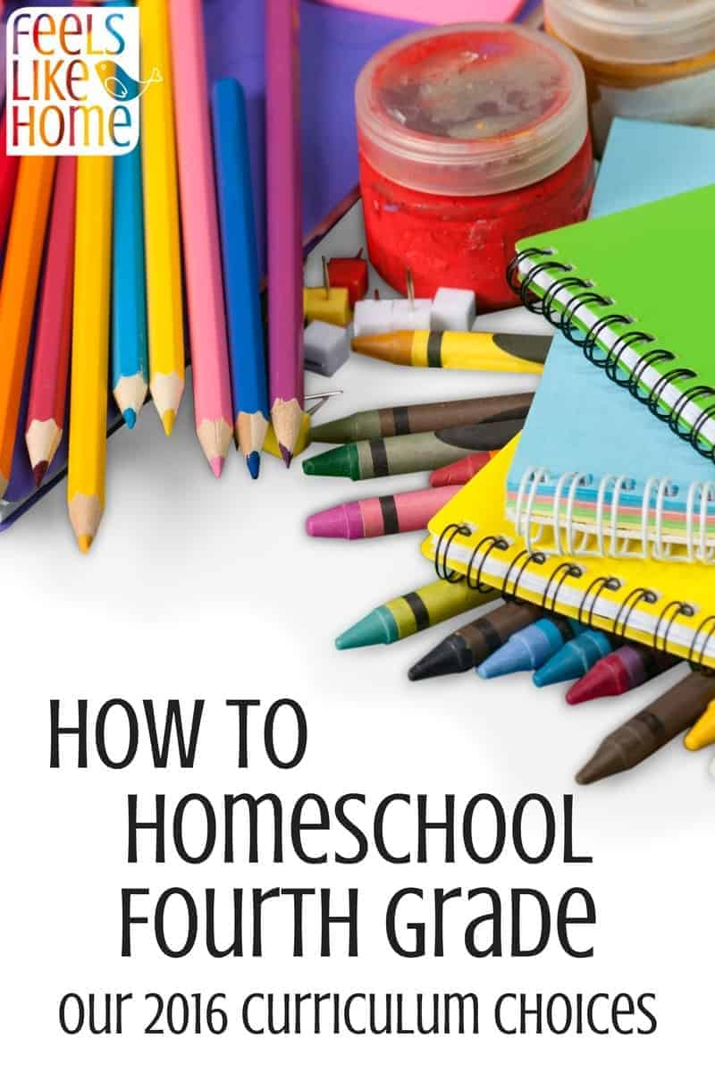 How To Homeschool Fourth Grade Curriculum Choices For 2016