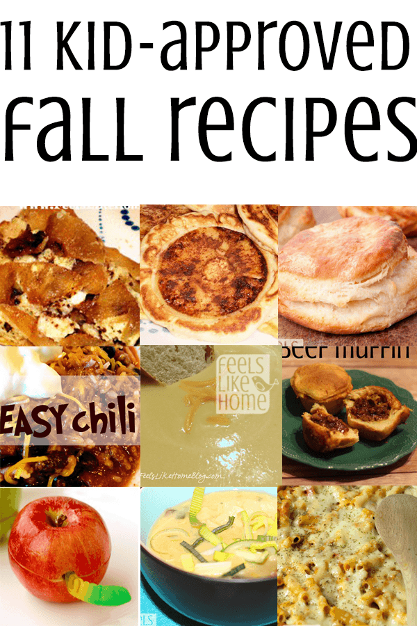 These kid-approved recipes are perfect for the chill of fall. They're going to please everyone in your house, even the picky eaters!