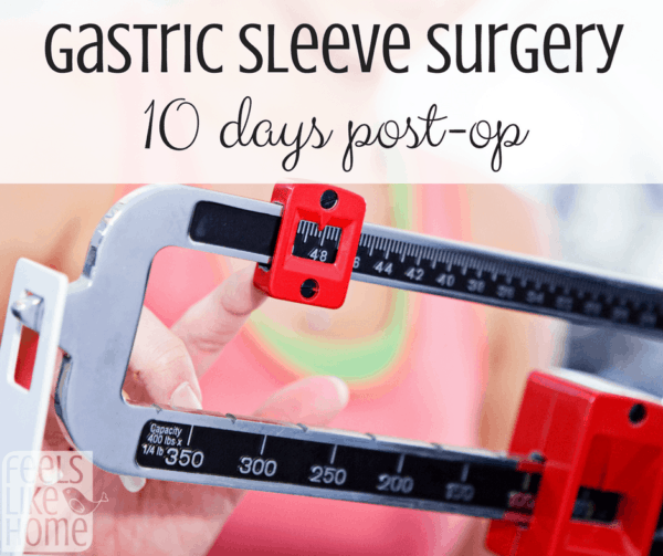 Ten days after bariatric surgery - gastric sleeve surgery results - People have been asking how I'm doing and how the surgery went, so here is my real life description of the process so far.