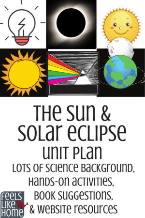 Solar eclipse and the sun learning activities and unit plan for kids! This post is amazing with tons of science background for the teacher or mom and 9 hands-on fun projects for kids plus book suggestions and website resources! This would be great for homeschoolers, unschoolers, or classroom use!