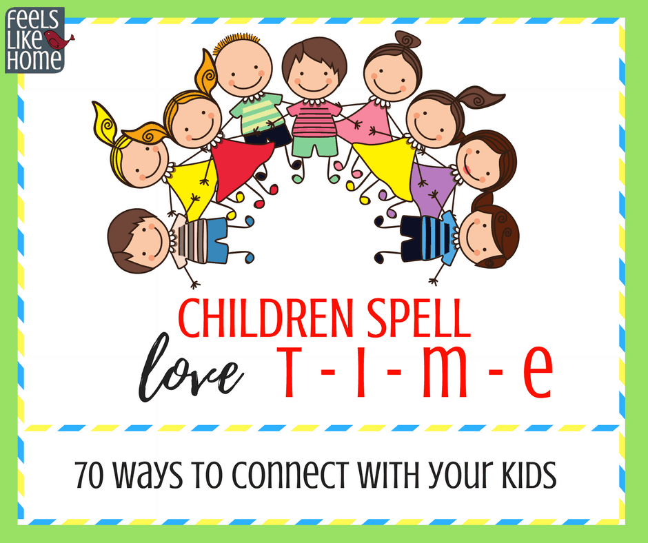 70 ways to connect with your kids - 70 simple ideas and tips for things to do to spend time with your kids, real time, not checking your phone and pretending to play time.