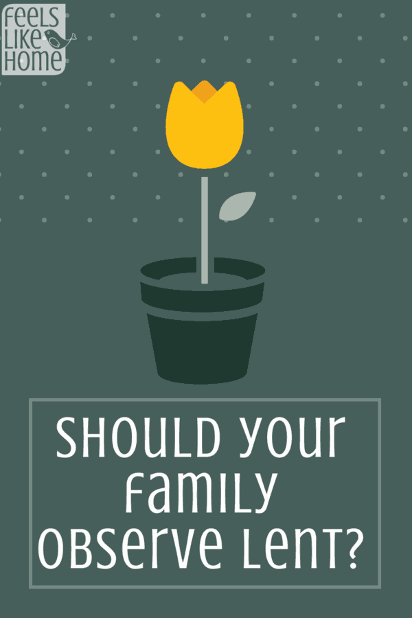Should your family observe Lent? What is it exactly? Whether you're Catholic, Lutheran, Methodist, or another Christian denomination, you can still observe Lent as a family. These ideas, activities, and meals are great for kids and adults, and they include advice on what to give up and what to add in during this special season.