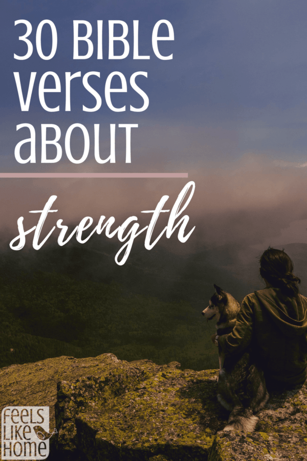 30 Bible Verses About Strength | Feels Like Home™