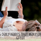 35 Almost Daily Habits of Successful People - These simple, easy tips and ideas will lead you to to start the great life you want! Morning and evening routines to lead a healthy life. Amazing list of good ideas for women and men. Best ideas that will change your life. Includes workout and exercise as well as diet and family activities.
