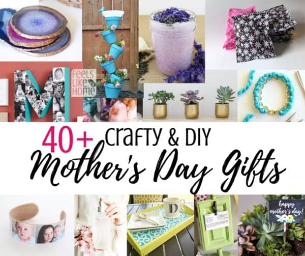 40 Easy Handmade Diy Mother S Day Gifts Feels Like Home