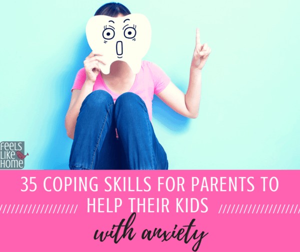 35 Coping Skills for Parents to Help Their Kids with Anxiety - Helping children with normal anxieties or anxiety disorders at home or at school. Simple and easy strategies, activities, and ideas to make parenting anxious children easier. Great for students and teachers. Mental health is super important and making feelings less scary and even fun makes all the difference. Great for kids, teens, and adults with panic attacks or anger management issues. These strategies cover all big feelings and stress.