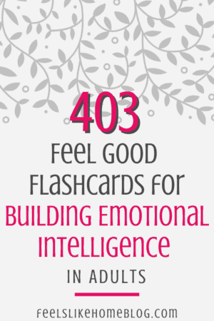 403 Feel-Good Flashcards for Building and Developing Emotional Intelligence in Adults - Includes 32 activities and exercises for teens and adults at home or at work. Teaching and training to improve self awareness, positivity, and optimism. Helps with a positivity mindset and optimistic thinking.