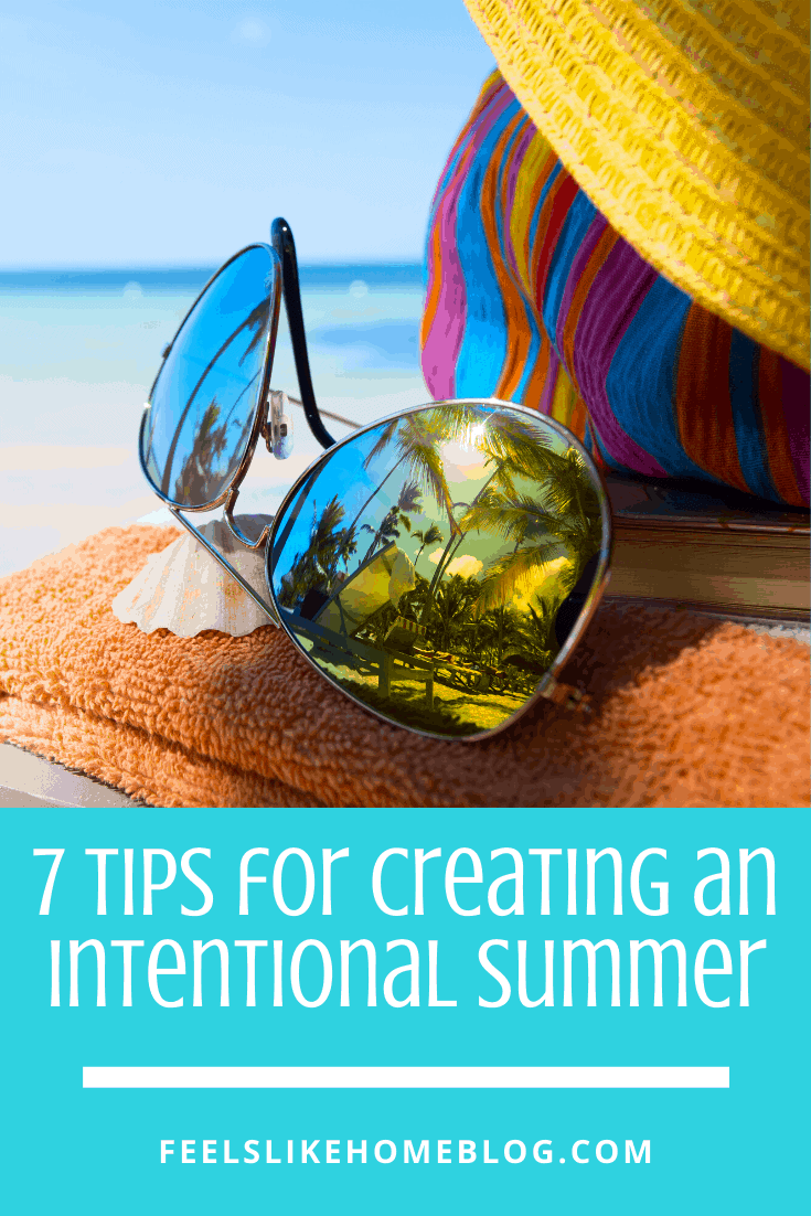 7 Tips for Creating an Intentional Summer