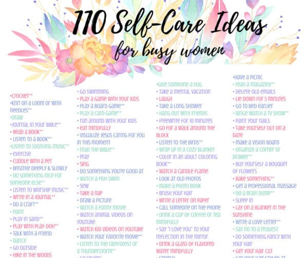 105 awesome, creative, DIY self care ideas for busy women especially moms - It is not easy to love yourself, but it is essential. Simple and easy activities that anyone can do. Challenges and things to do for kids, teens, and adults, and even for men. Helps with physical, mental, and emotional health as it fights depression, anxiety, and stress. Great inspiration and encouragement to feel better. Christian themes and suggestions.