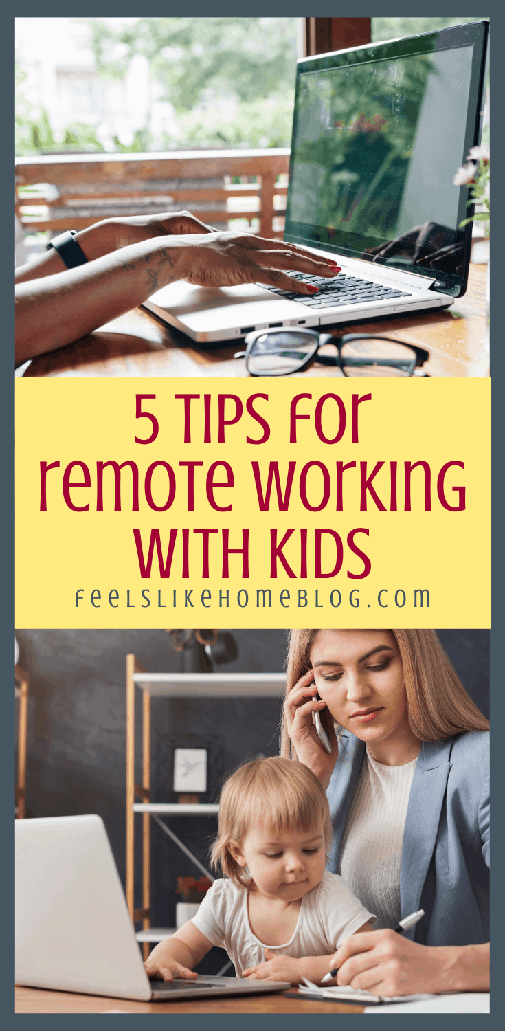 5 Tips for Remote Working With Kids at Home
